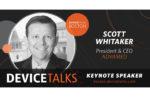 DeviceTalks Boston 2019 - Scott Whitaker